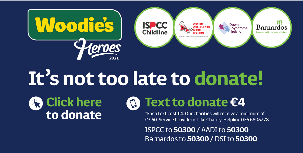 Woodie's Heroes 2021 fundraising for ISPCC Childline, Autisim Assitance Dogs, Down Syndrome Ireland and Barnardos